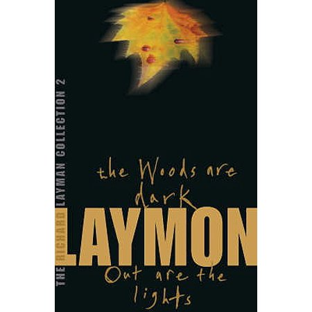 The Richard Laymon Collection Volume 2: The Woods are Dark & Out are the Lights: Woods Are Dark and Out Are the Lights v. 2