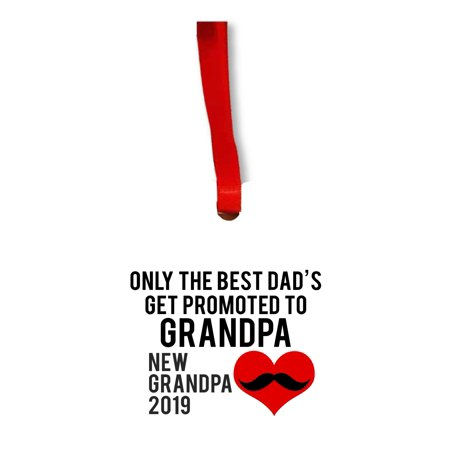 New Baby Only the Best Dads Get Promoted to Grandpa New Grandpa 2019 Round Shaped Flat Hardboard Christmas Ornament Tree Decoration - Unique Modern Novelty Tree Décor