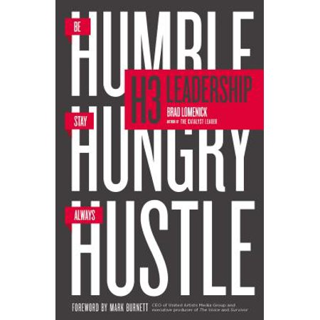 H3 Leadership : Be Humble. Stay Hungry. Always