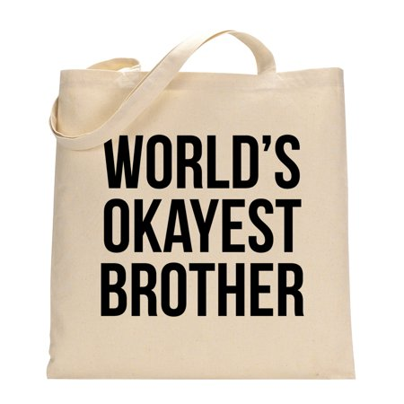 Crazy Dog TShirts - Worlds Okayest Brother Universal Tote Bag Funny Mediocre Sibling Tote