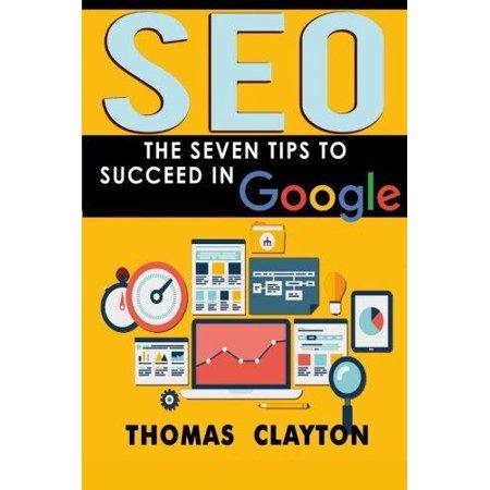 Seo  The Seven Tips To Succeed In Google