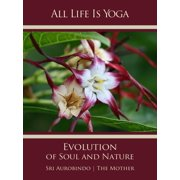 All Life Is Yoga: Evolution of Soul and Nature - eBook