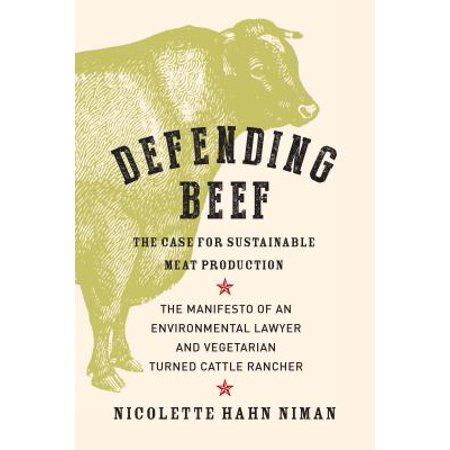 Production Case (Defending Beef : The Case for Sustainable Meat Production )