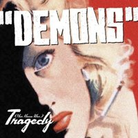 Demons - Her Name Was Tragedy