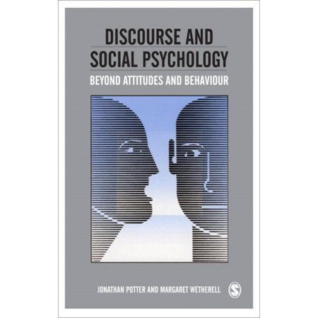 Discourse and Social Psychology: Beyond Attitudes and Behaviour (Paperback)