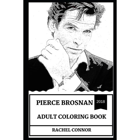 Pierce Brosnan Books: Pierce Brosnan Adult Coloring Book: Legendary James Bond Actor and Sex Symbol, Multiple Golden Globe Awards Winner and Cultural Icon Inspired Adult Coloring Book (First Filmfare Award For Best Actor)