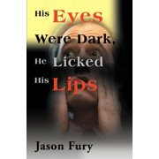 His Eyes Were Dark, He Licked His Lips