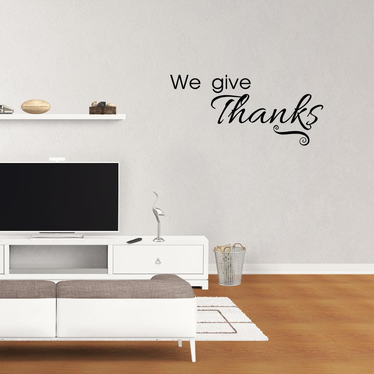 We Give Thanks Thanksgiving Decals Holiday Kitchen Vinyl Decal Dining Room Decor Quote Sticker Xj649 Walmart Com Walmart Com
