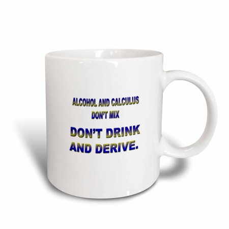3dRose ALCOHOL AND CALCULUS DONT MIX DONT DRINK AND DERIVE, Ceramic Mug, 15-ounce](Halloween Drinks Alcohol Party)