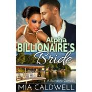 Alpha Billionaire's Bride: A Romantic Comedy - eBook