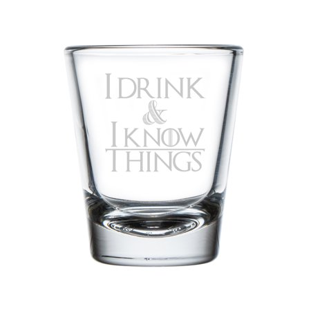 I Drink and I Know Things Engraved 1 oz Shot Glass](Shot Drinks For Halloween)