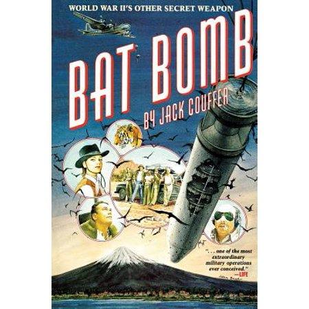 Bat Bomb : World War II's Other Secret Weapon