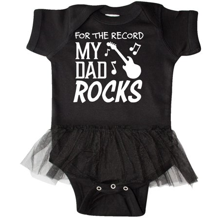 Inktastic For The Record  My Dad Rocks Infant Tutu Bodysuit Fathers Day Kids Son