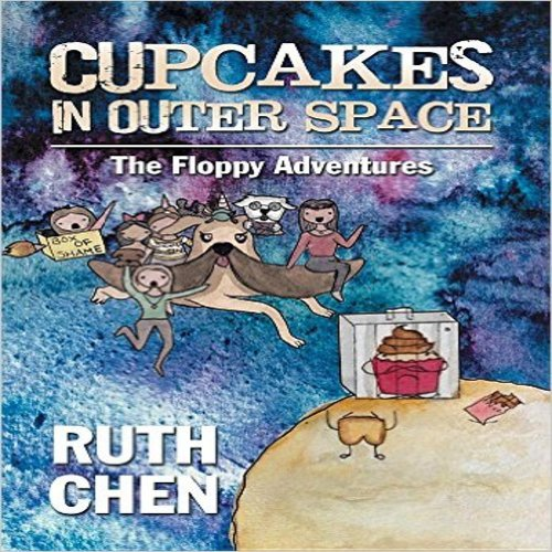 Cupcakes in Outer Space: The Floppy Adventures by