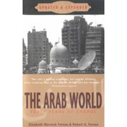 The Arab World : Forty Years of Change, Updated and Expanded