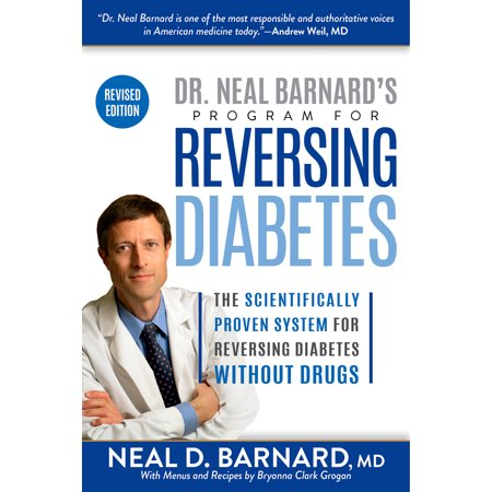 Dr. Neal Barnard's Program for Reversing Diabetes : The Scientifically Proven System for Reversing Diabetes Without