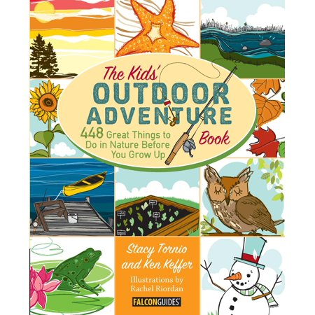 Kids' Outdoor Adventure Book : 448 Great Things to Do in Nature Before You Grow Up - Things To Do On Halloween With Friends
