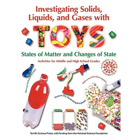 Investigating Solids, Liquids, and Gases with Toys : States of Matter and Changes of