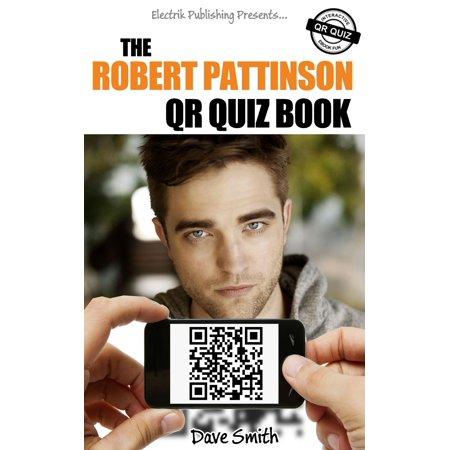 The Robert Pattinson QR Quiz Book - eBook - Kristen Stewart Robert Pattinson Halloween