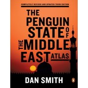 The Penguin State of the Middle East Atlas : Completely Revised and Updated Third Edition