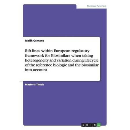 Rift Lines Within European Regulatory Framework For Biosimilars When Taking Heterogeneity And Variation During Lifecycle Of The Reference Biologic And