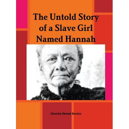 The Untold Story of a Slave Girl Named Hannah (Paperback) - The Story Of Hannah