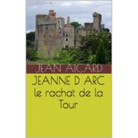JEANNE D ARC le rachat de la Tour - eBook (Jeanne D Arc Shadow Princess Of Purity)