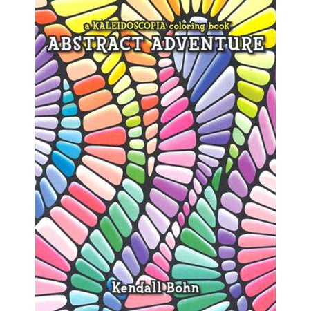 Abstract Adventure : A Kaleidoscopia Coloring Book