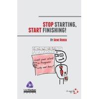Stop Starting, Start Finishing! (Paperback)