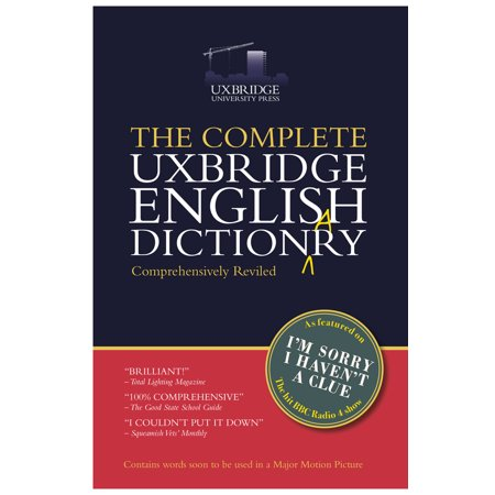 The Unabridged Uxbridge English Dictionary : I'm Sorry I Haven't a