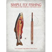 Simple Fly Fishing : Techniques for Tenkara and Rod & Reel