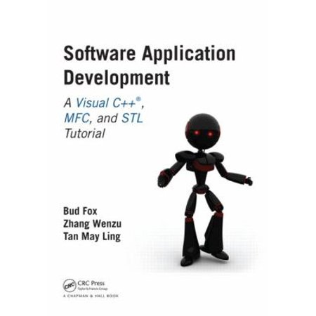 Software Application Development: A Visual C++, MFC, and STL Tutorial (Chapman & Hall/CRC Computer & Information Science Series) (Paperback)