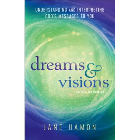 Dreams and Visions : Understanding and Interpreting God's Messages to You](Christian Messages For Halloween)