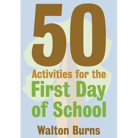 50 Activities for the First Day of School - eBook (100th Day Of School Activities For Second Grade)