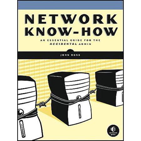Network Know-How : An Essential Guide for the Accidental