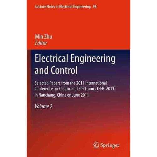 Electrical Engineering and Control: Selected Papers from the 2011 International Conference on Electric and Electronics (EEIC 2011) in Nanchang, China on June 20-22, 2011
