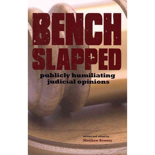 Benchslapped: Publicly Humiliating Judicial Opinions