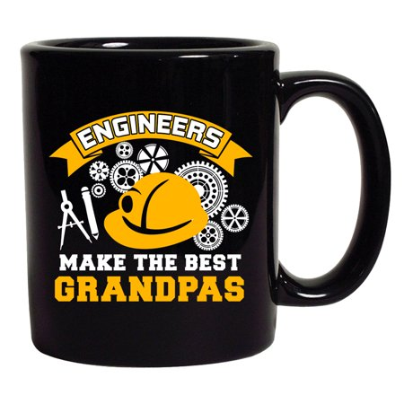Engineers Make The Best Grandpas Grandfather Funny DT Black Coffee 11 Oz