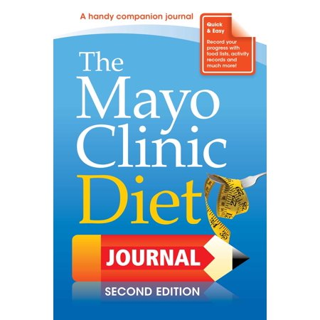The Mayo Clinic Diet Journal, 2nd Edition (Mayo Clinic Diet For Heart Patients Before Surgery)