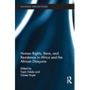 Human Rights, Race, and Resistance in Africa and the African Diaspora - eBook