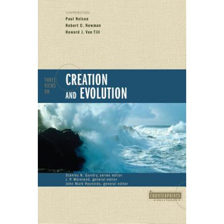 Three Views on Creation and Evolution (Dragons Or Dinosaurs Creation Or Evolution Review)