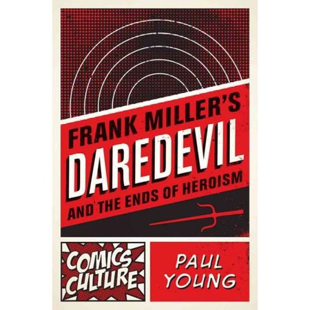 Frank Millers Daredevil and the Ends of Heroism by