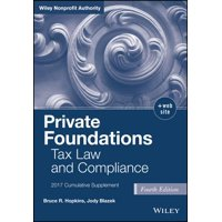 Private Foundations : Tax Law and Compliance, 2017 Cumulative Supplement
