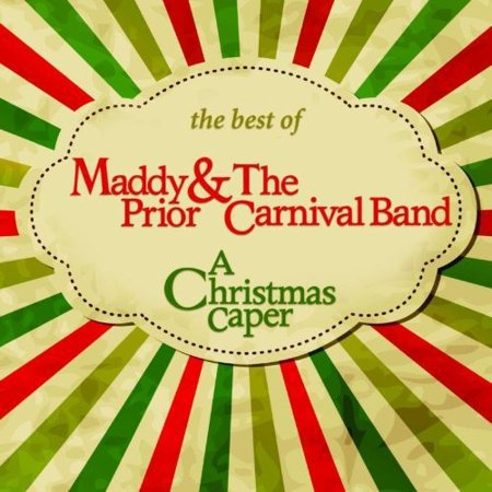 A Christmas Caper: The Best Of Maddy Prior and Carnival Band (Best German Cities For Christmas)