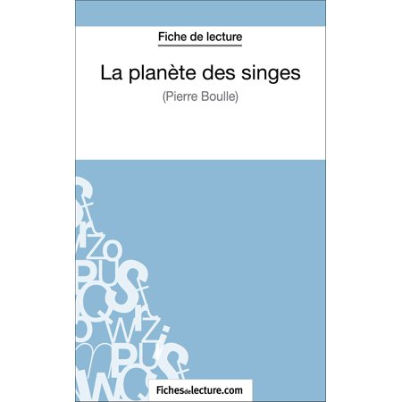 La planète des singes de Pierre Boulle (Fiche de lecture) - eBook (La Planete Des Singes)