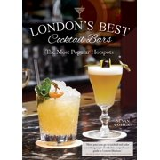 London's Best Cocktail Bars : The Most Popular Hotspots