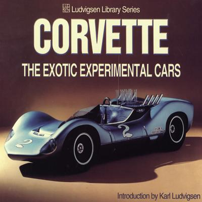 Corvette : The Exotic Experimental Cars