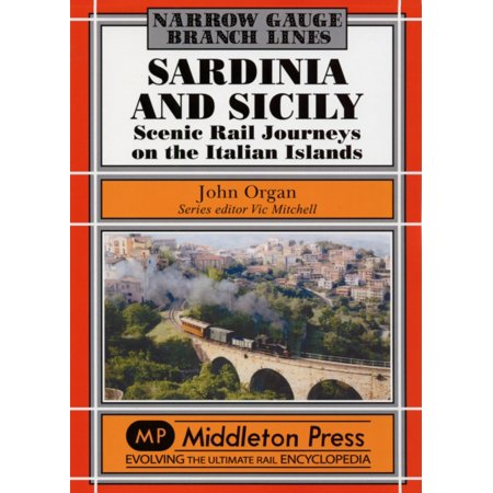 Sardinia and Sicily Narrow Gauge: Scenic Rail Journeys on the Italian Islands (Narrow Gauge-Branch Lines) (Hardcover) - Narrow Gauge Rail