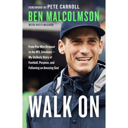 Walk On : From Pee Wee Dropout to the NFL Sidelines--My Unlikely Story of Football, Purpose, and Following an Amazing God](Web Backpack)