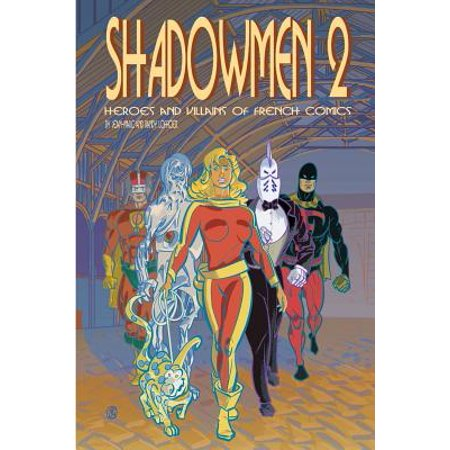 Shadowmen 2 : Heroes and Villains of French - Female Comic Villains